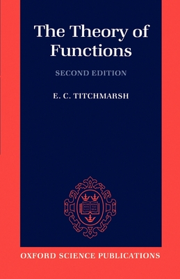 The Theory of Functions - Titchmarsh, E C, and Titchmarsh, Edward C