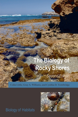 The Biology of Rocky Shores - Little, Colin, and Williams, Gray A, and Trowbridge, Cynthia D
