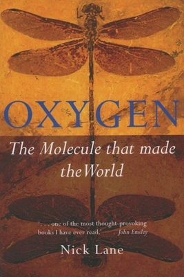 Oxygen: The Molecule That Made the World - Lane, Nick