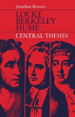 Locke, Berkeley, Hume: Central Themes - Bennett, Jonathan
