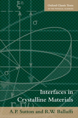 Interfaces in Crystalline Materials - Sutton, A P, and Balluffi, R W