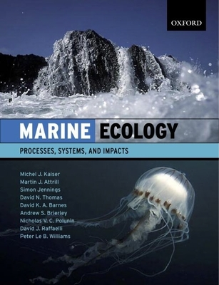 Marine Ecology: Processes, Systems, and Impacts - Kaiser, Michel J, and Jennings, Simon, and Attrill, Martin J