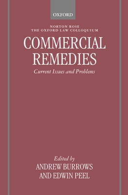 Commercial Remedies: Current Issues and Problems - Burrows, Andrew (Editor), and Peel, Edwin (Editor)