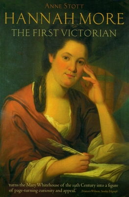 Hannah More: The First Victorian - Stott, Anne