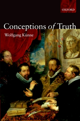 Conceptions of Truth - Kunne, Wolfgang, Professor