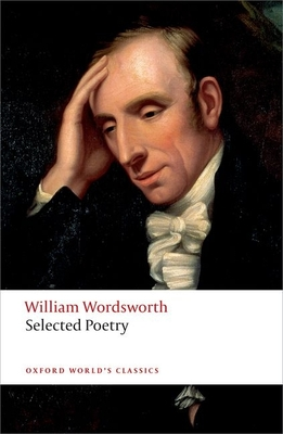 Selected Poetry - Wordsworth, William, and Gill, Stephen, Professor (Editor), and Wu, Duncan (Editor)