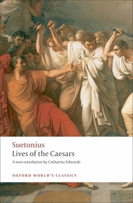 Lives of the Caesars - Suetonius, and Edwards, Catharine (Translated by)