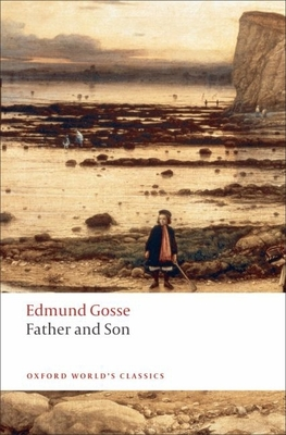 Father and Son - Gosse, Edmund, and Newton, Michael, PH.D. (Editor)