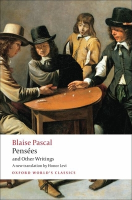 Pensees and Other Writings - Pascal, Blaise, and Levi, Anthony, Professor (Editor), and Levi, Honor (Translated by)