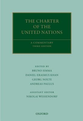 The Charter of the United Nations: A Commentary - Simma, Bruno, Professor, and Khan, Daniel-Erasmus, and Nolte, Georg