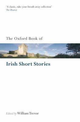 The Oxford Book of Irish Short Stories - Trevor, William