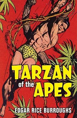 Tarzan of the Apes - Burroughs, Edgar Rice, and Haslam, Jason (Editor)