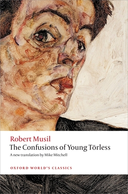 The Confusions of Young Torless - Musil, Robert, and Mitchell, Mike (Translated by)