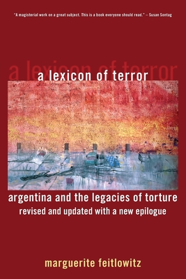 A Lexicon of Terror: Argentina and the Legacies of Torture - Feitlowitz, Marguerite