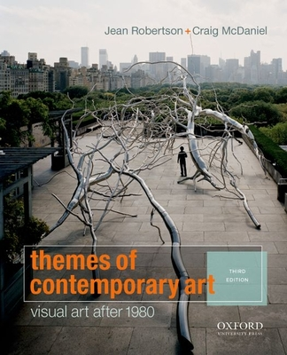 Themes of Contemporary Art: Visual Art After 1980 - Robertson, Jean, and McDaniel, Craig