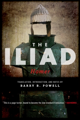 The Iliad - Homer, and Powell, Barry B (Translated by)