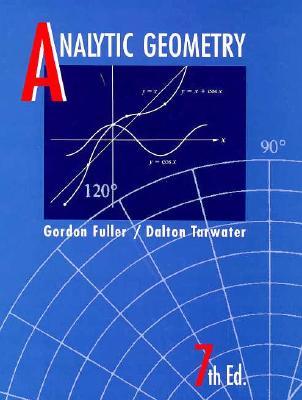 Analytic Geometry - Fuller, Gordon, and Tarwater, Dalton