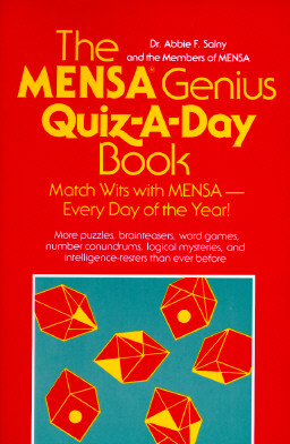 The Mensa Genius Quiz-A-Day Book - Salny, Abbie F, Dr., and Mensa