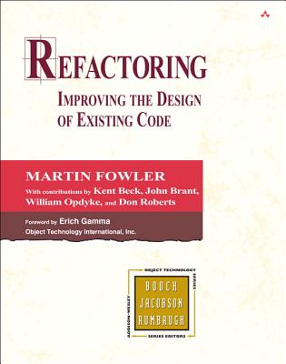 Refactoring: Improving the Design of Existing Code - Fowler, Martin, and Beck, Kent (Contributions by), and Brant, John (Contributions by)