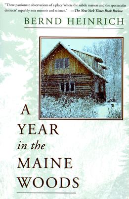 A Year in the Maine Woods - Heinrich, Bernd