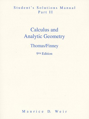 Calculus and Analytic Geometry: Students' Solution Manual Part 2 - Thomas, and Finney