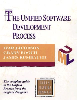 The Unified Software Development Process - Jacobson, Ivar, and Booch, Grady, and Rumbaugh, James
