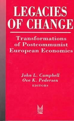 Legacies of Change - Pedersen, Ove (Editor), and Campbell, John (Editor), and Campbell, John L