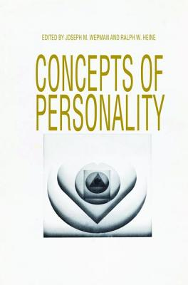 Concepts of Personality - Wepman, Joseph (Editor), and Heine, Ralph W (Editor)
