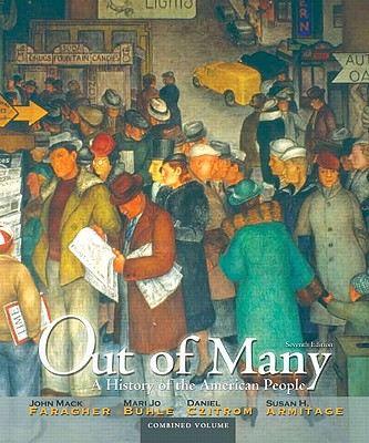 Out of Many: Combined Volume: A History of the American People - Faragher, John Mack, Professor, and Buhle, Mari Jo, and Czitrom, Daniel