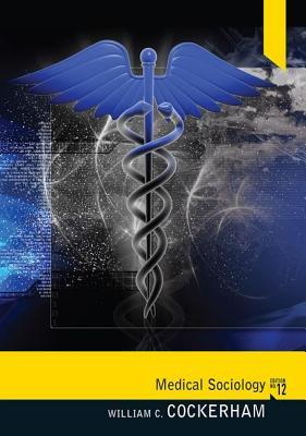 Medical Sociology - Cockerham, William C