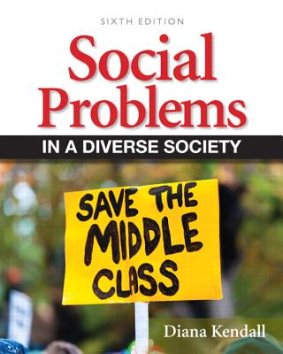 Social Problems in a Diverse Society - Kendall, Diana