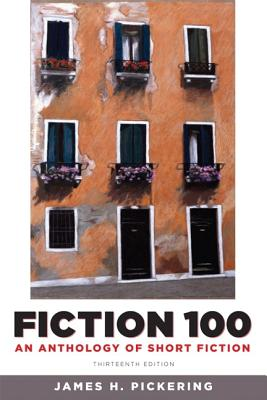 Fiction 100: An Anthology of Short Fiction - Pickering, James H.