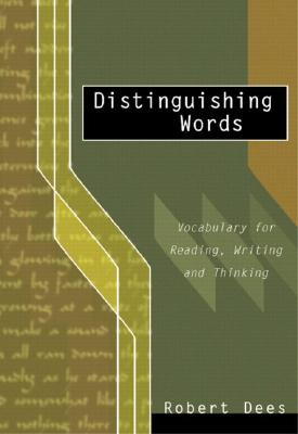 Distinguishing Words: Vocabulary Choices for Readers and Writers - Dees, Robert