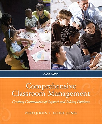 Comprehensive Classroom Management: Creating Communities of Support and Solving Problems - Jones, Vernon F, and Jones, Louise, and Jones, Vern