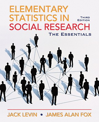 Elementary Statistics in Social Research: The Essentials - Levin, Jack, Dr., and Fox, James A, PH.D.