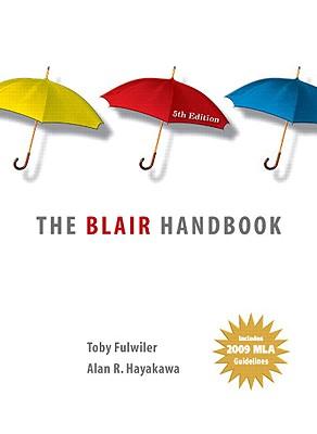 The Blair Handbook - Fulwiler, Toby, and Hayakawa, Alan R
