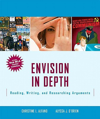 Envision in Depth: Reading, Writing, and Researching Arguments - Alfano, Christine L, and O'Brien, Alyssa J