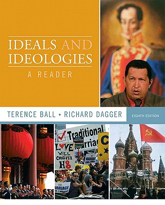 Ideals and Ideologies: A Reader - Ball, Terence, and Dagger, Richard