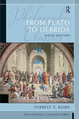 Philosophic Classics: From Plato to Derrida - Baird, Forrest E., and Kaufmann, Walter A.