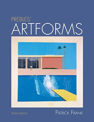 Prebles' Artforms: An Introduction to the Visual Arts - Frank, Patrick