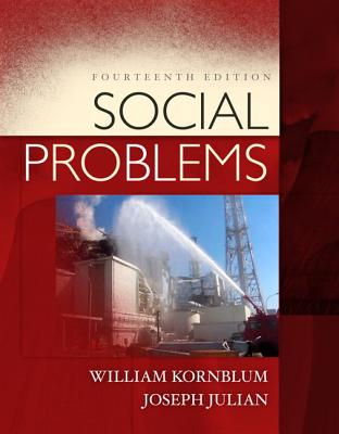 Social Problems - Kornblum, William, and Julian, Joseph, and Smith, Carolyn