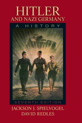 Hitler and Nazi Germany: A History - Spielvogel, Jackson J., and Redles, David