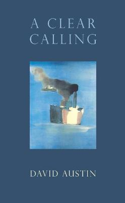 A Clear Calling - Austin, David