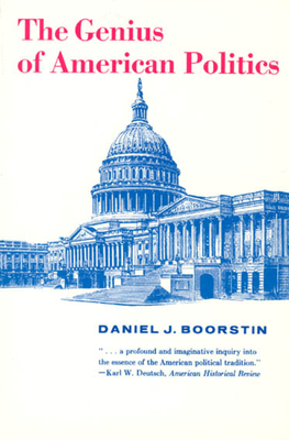 The Genius of American Politics - Boorstin, Daniel J