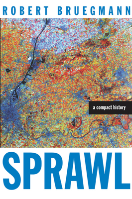 Sprawl: A Compact History - Bruegmann, Robert