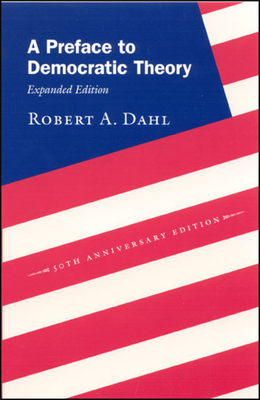 A Preface to Democratic Theory - Dahl, Robert Alan