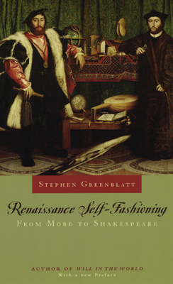 Renaissance Self-Fashioning: From More to Shakespeare - Greenblatt, Stephen J, Professor