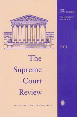 The Supreme Court Review, 2004 - Hutchinson, Dennis J (Editor), and Strauss, David A (Editor), and Stone, Geoffrey R (Editor)