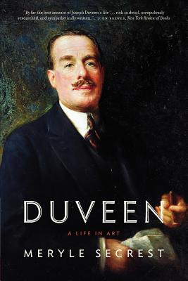 Duveen: A Life in Art - Secrest, Meryle