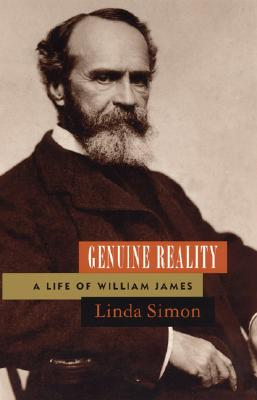 Genuine Reality: A Life of William James - Simon, Linda